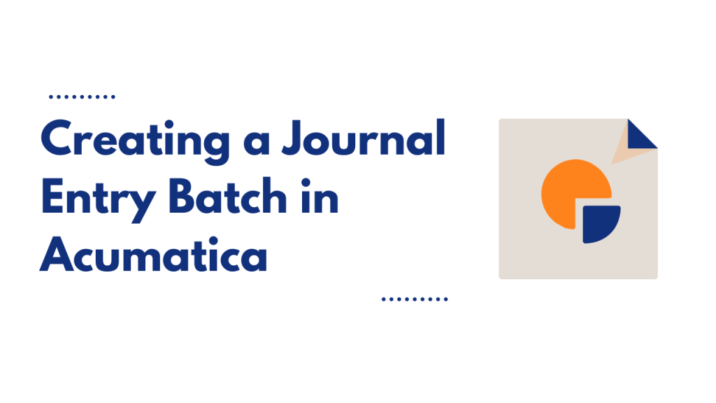 creating a journal entry batch in acumatica