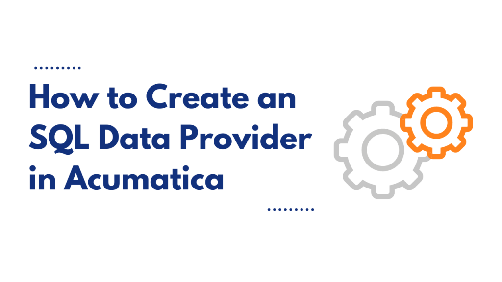 how to create an SQL data provider in acumatica