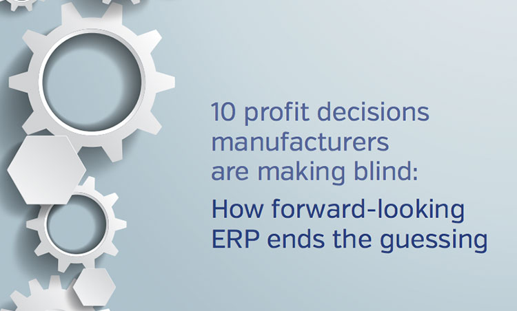 10 profit decisions manufacturers are making blind